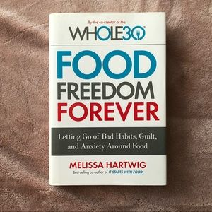 The Whole 30 Food Freedom